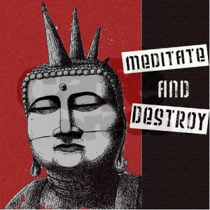 meditate and destroy